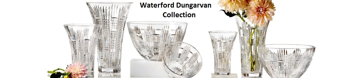Waterford Dungarvan Collection